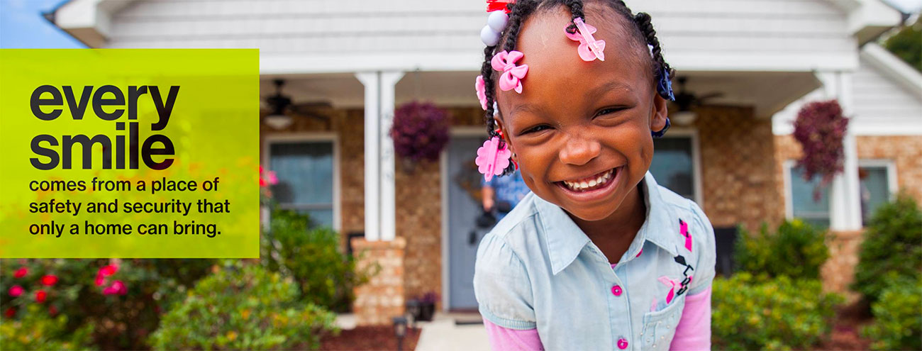 Every smile comes from a place of safety and security that only a home can bring.